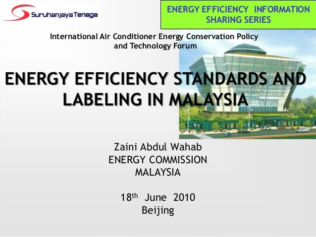 International Air Conditioner Energy Conservation Policyand Technology ForumENERGY EFFICIENCY STANDARDS ANDLABELING IN MAL...