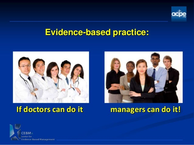 evidence based practice in health care Evidence-based information on evidence based practice from hundreds of trustworthy sources for health and social care make better, quicker, evidence based decisions evidence search provides access to selected and authoritative evidence in health, social care and public health.