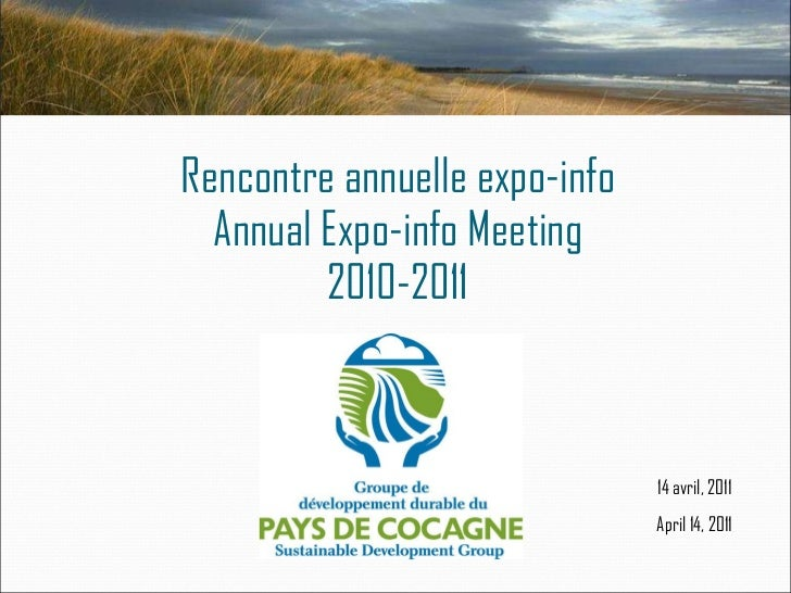 Rencontre annuelle expo-info Annual Expo-info Meeting 2010-2011 14 avril, 2011 April 14, 2011