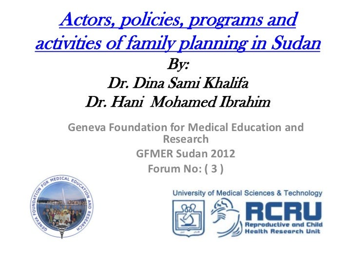 Actors, policies, programs andactivities of family planning in Sudan                   By:          Dr. Dina Sami Khalifa ...