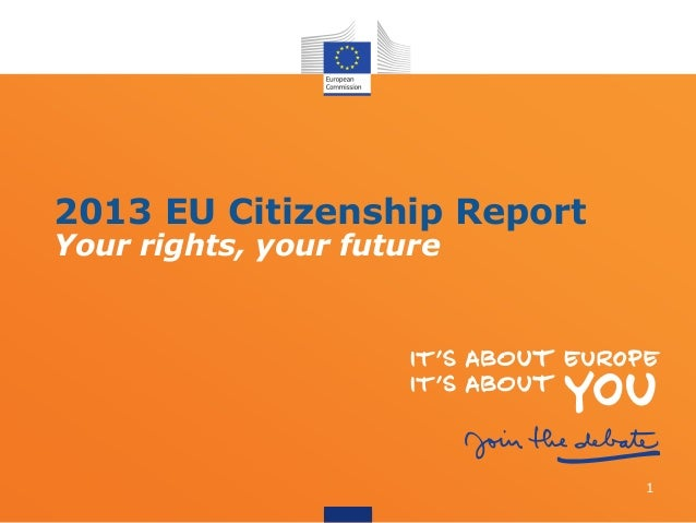 Your rights, your future2013 EU Citizenship Report1