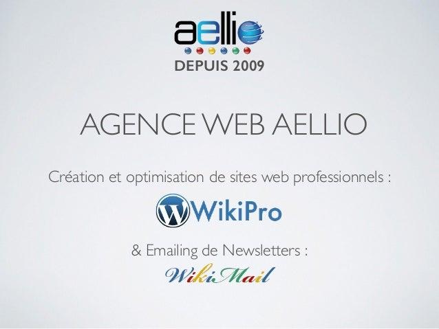 AGENCE WEB AELLIO Création et optimisation de sites web professionnels :    ! ! & Emailing de Newsletters : DEPUIS 2009
