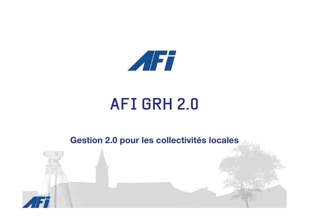 AFI GRH 2.0  Gestion 2.0 pour les collectivités locales