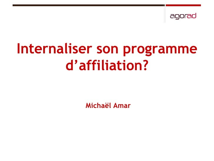 Internaliser son programme d'affiliation? Michaël Amar