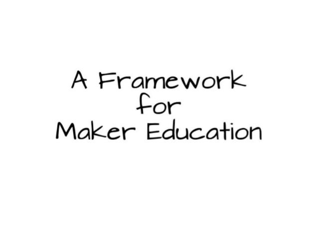 A Framework for Maker Education