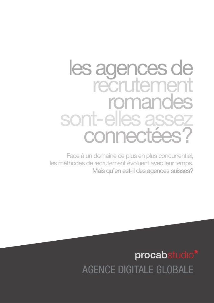 les agences de       recrutement         romandes   sont-elles assez      connectées?      Face à un domaine de plus en ...