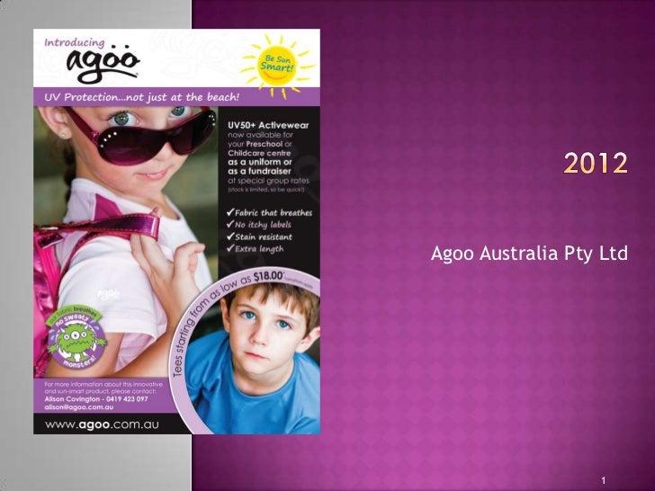 Agoo Australia Pty Ltd                  1