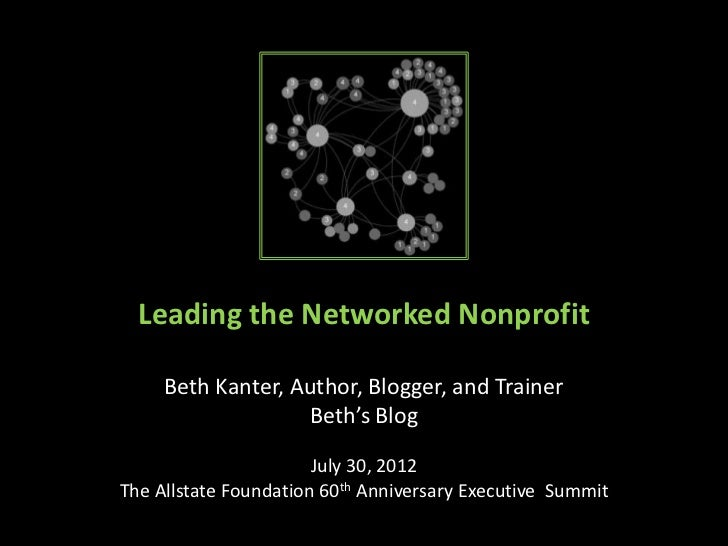Leading the Networked Nonprofit     Beth Kanter, Author, Blogger, and Trainer                   Beth's Blog               ...