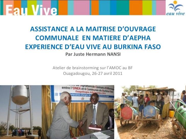 ASSISTANCE A LA MAITRISE D'OUVRAGE COMMUNALE  EN MATIERE D'AEPHA EXPERIENCE D'EAU VIVE AU BURKINA FASO Par Juste Hermann N...