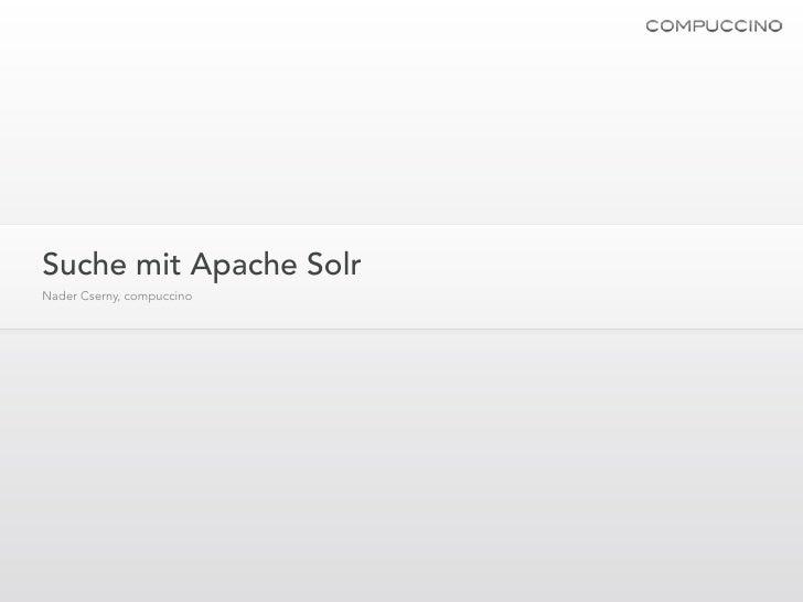 Suche mit Apache Solr Nader Cserny, compuccino