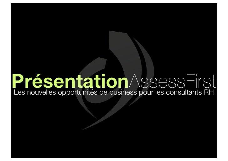 PrésentationAssessFirst Les nouvelles opportunités de business pour les consultants RH
