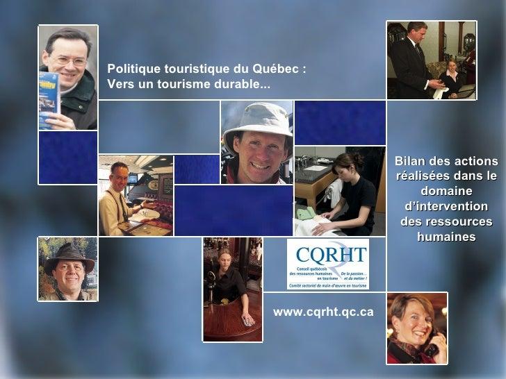 Politique touristique du Québec :Vers un tourisme durable...                                             Bilan des actions...