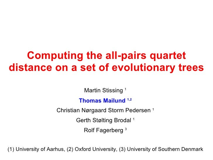 Computing the all-pairs quartet distance on a set of evolutionary trees                                 Martin Stissing 1 ...