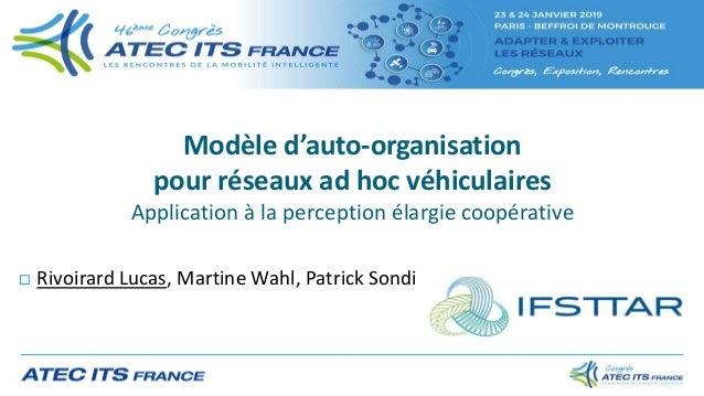 Modèle d'auto-organisation pour réseaux ad hoc véhiculaires Application à la perception élargie coopérative  Rivoirard Lu...
