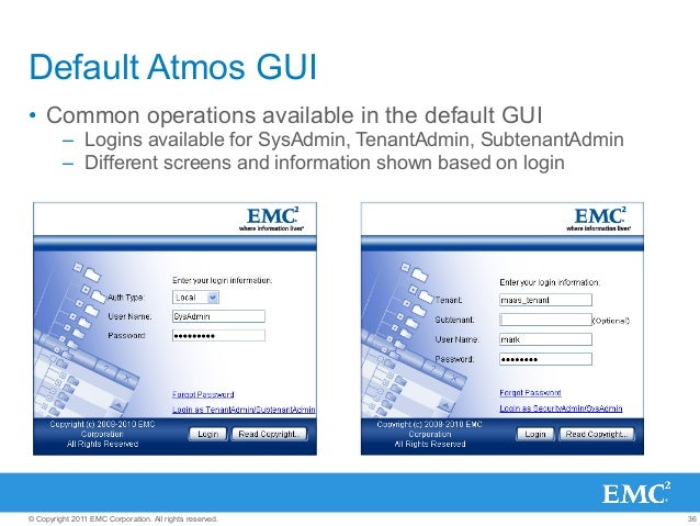 36© Copyright 2011 EMC Corporation. All rights reserved. Default Atmos GUI • Common operations available in the default G...