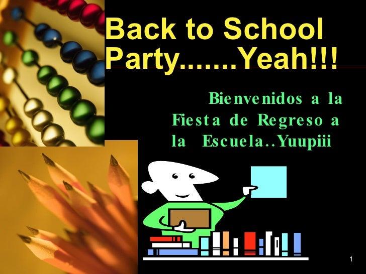 Back to School Party.......Yeah!!! Bienvenidos a la Fiesta de Regreso a la  Escuela..Yuupiii