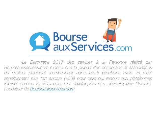 «Le Baromètre 2017 des services à la Personne réalisé par Bourseauxservices.com montre que la plupart des entreprises et a...