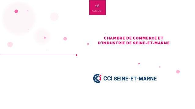 18. CONTACT CHAMBRE DE COMMERCE ET D'INDUSTRIE DE SEINE-ET-MARNE