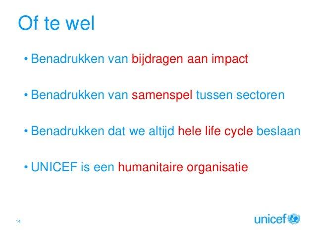 Of te wel • Benadrukken van bijdragen aan impact • Benadrukken van samenspel tussen sectoren • Benadrukken dat we altijd h...