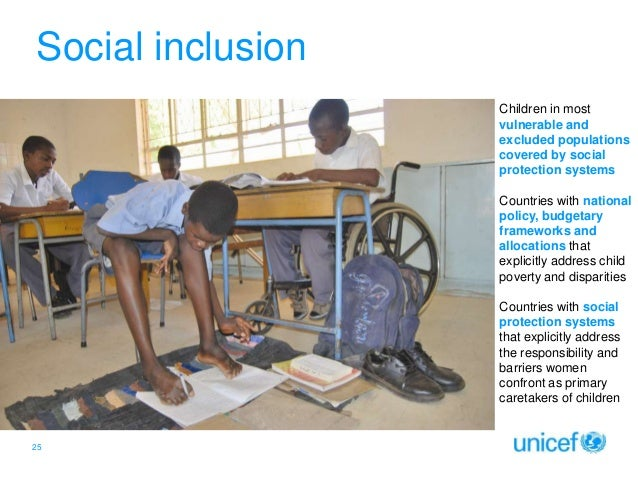Social inclusion Children in most vulnerable and excluded populations covered by social protection systems Countries with ...
