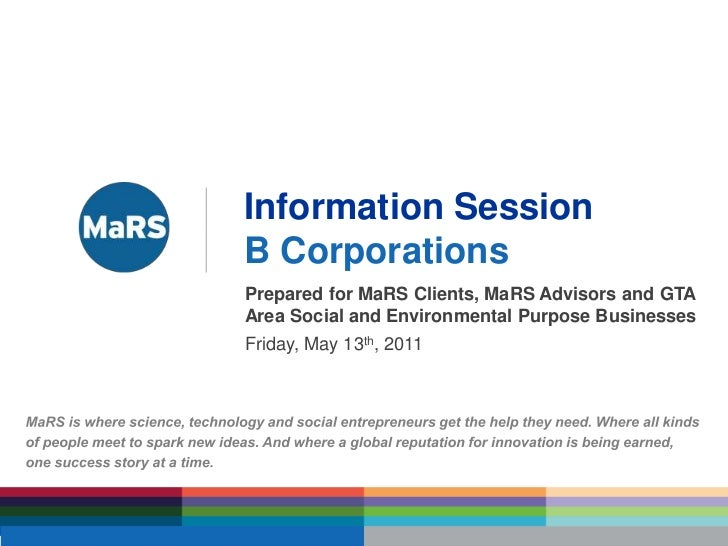 Information Session<br />B Corporations<br />Prepared for MaRS Clients, MaRS Advisors and GTA Area Social and Environmenta...