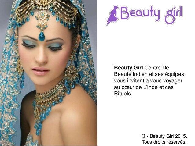 Beauty Girl Centre De Beauté Indien et ses équipes vous invitent à vous voyager au cœur de L'Inde et ces Rituels. © - Beau...