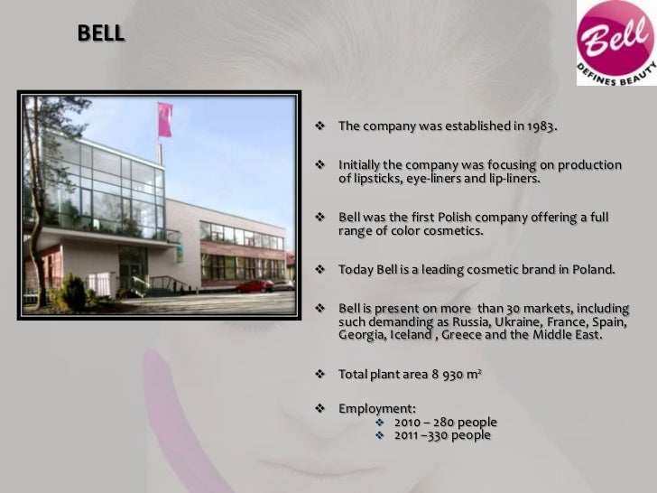 BELL        The company was established in 1983.        Initially the company was focusing on production         of lips...
