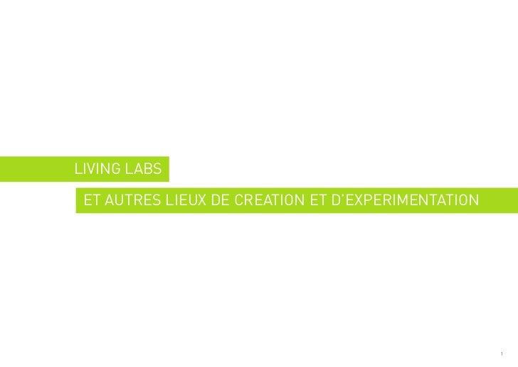 LIVING LABS ET AUTRES LIEUX DE CREATION ET D'EXPERIMENTATION                                                    1