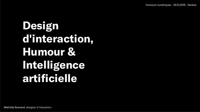 Design d'interaction, Humour & Intelligence artificielle