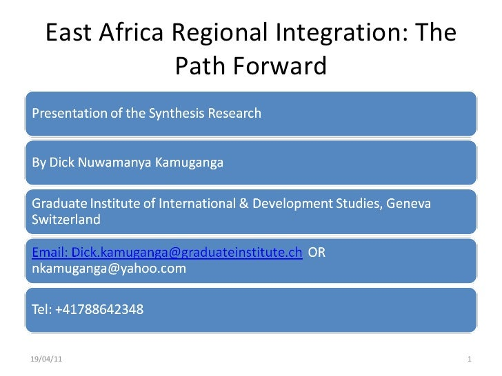 East Africa Regional Integration: The Path Forward 19/04/11