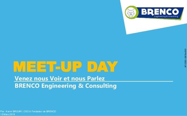 Venez nous Voir et nous Parlez BRENCO Engineering & Consulting MEET-UP DAY Par : Karim BROURI | CEO & Fondateur de BRENCO ...