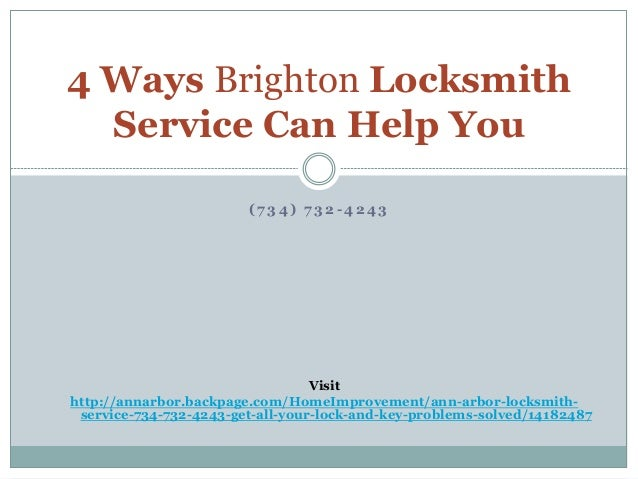 4 Ways Brighton Locksmith  Service Can Help You  ( 7 34) 7 32 -4243  Visit  http://annarbor.backpage.com/HomeImprovement/a...