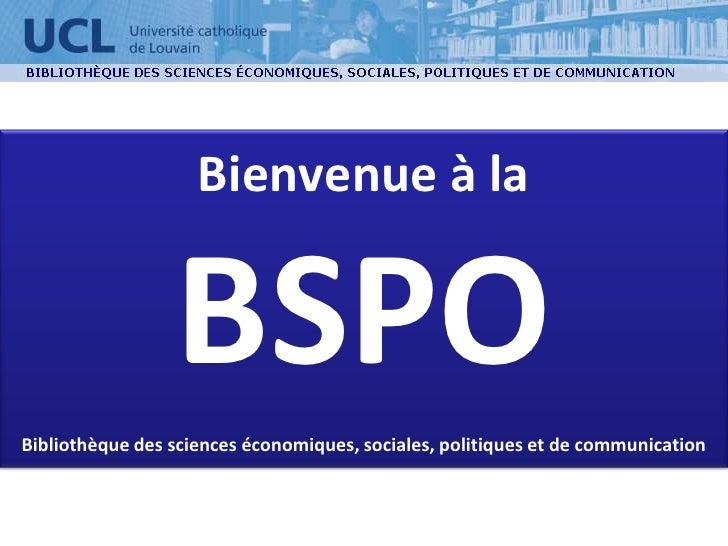 Bienvenue à laBSPOBibliothèque des sciences économiques, sociales, politiques et de communication<br />