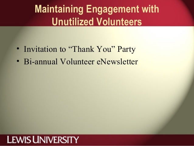 """Maintaining Engagement with Unutilized Volunteers • Invitation to """"Thank You"""" Party • Bi-annual Volunteer eNewsletter"""