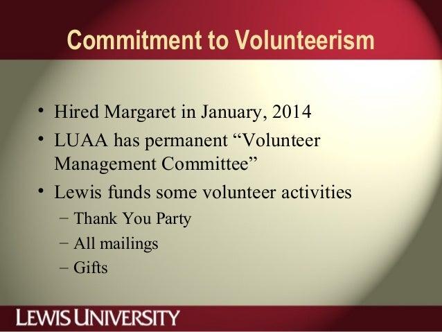 "Commitment to Volunteerism • Hired Margaret in January, 2014 • LUAA has permanent ""Volunteer Management Committee"" • Lewis..."