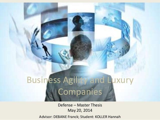 Business Agility and Luxury Companies Defense – Master Thesis May 20, 2014 Advisor: DEBANE Franck; Student: KOLLER Hannah