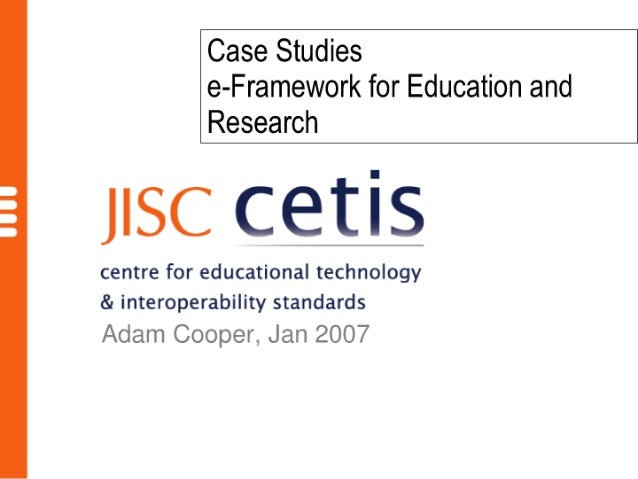 Case Studies  e-Framework for Education and Research     JISC ce'tis  centre for educational technology & interoperability...