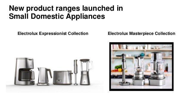 Electrolux Expressionist Collection Electrolux Masterpiece Collection  New product ranges launched in  Small Domestic Appl...