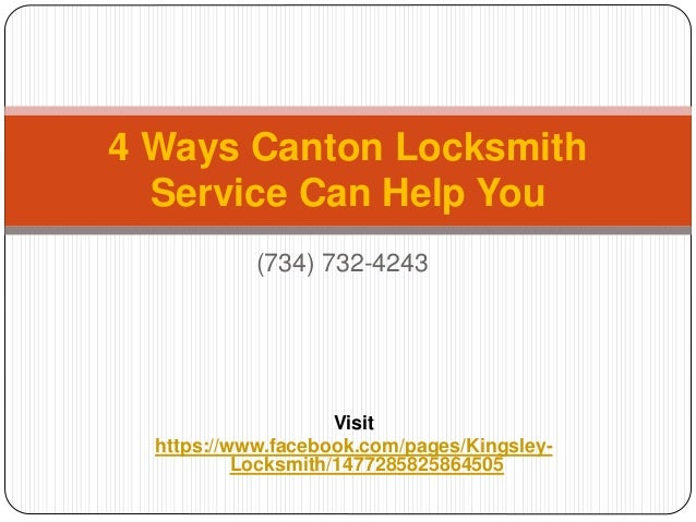 4 Ways Canton Locksmith  Service Can Help You  (734) 732-4243  Visit  https://www.facebook.com/pages/Kingsley-  Locksmith/...