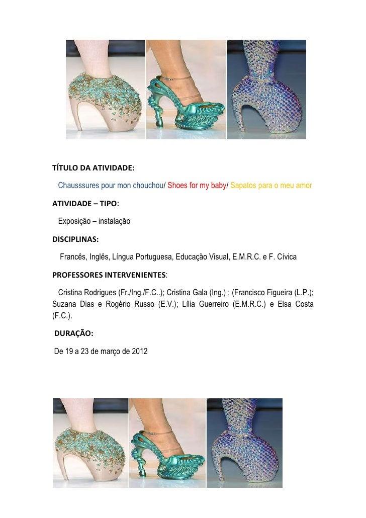 TÍTULO DA ATIVIDADE: Chausssures pour mon chouchou/ Shoes for my baby/ Sapatos para o meu amorATIVIDADE – TIPO:  Exposição...