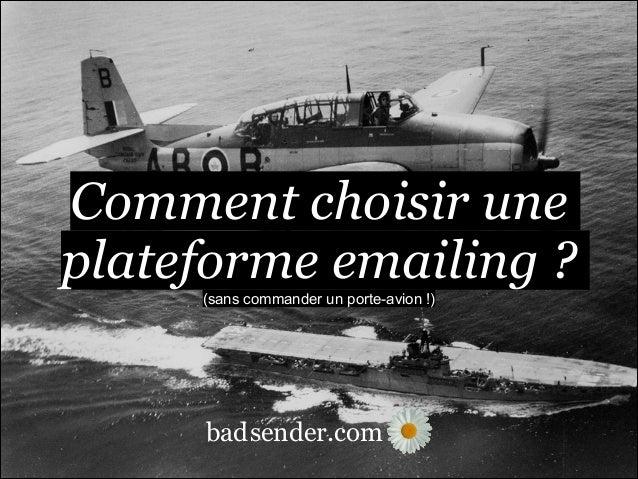 Comment choisir une plateforme emailing ? (sans commander un porte-avion !)  bad sender.com