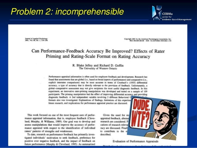 Step 1: ASK What is known in the scientific literature about the impact of performance appraisal on workplace performance?...