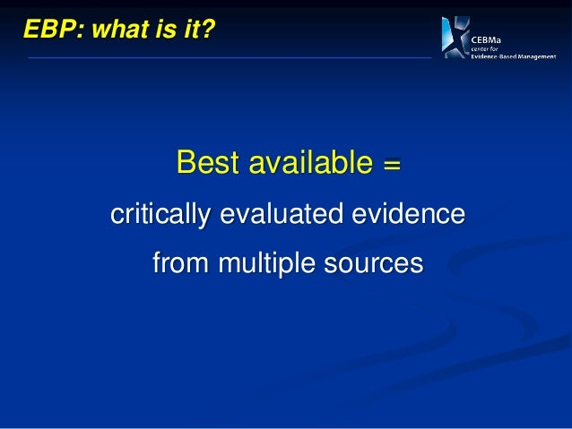 Evidence? information, facts or data supporting (or contradicting) a claim, assumption or hypothesis
