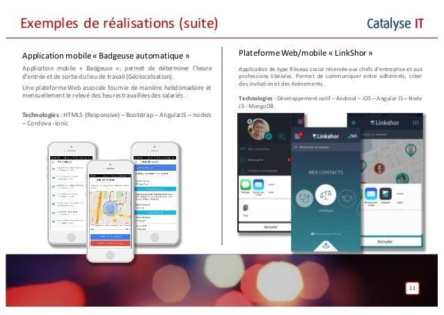 Catalyse IT Application mobile« Badgeuse automatique» Application mobile « Badgeuse », permet de déterminer l'heure d'entr...