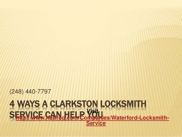 (248) 440-7797  4 WAYS A CLARKSTON LOCKSMITH  SERVICE CAN HELP Visit  YOU  http://www.hotfrog.com/Companies/Waterford-Lock...