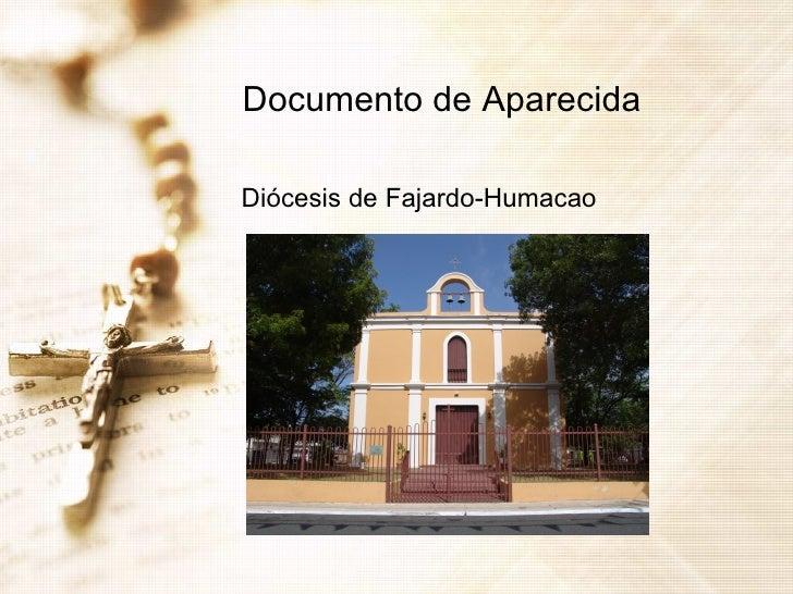 Documento de Aparecida <ul><li>Diócesis de Fajardo-Humacao </li></ul>