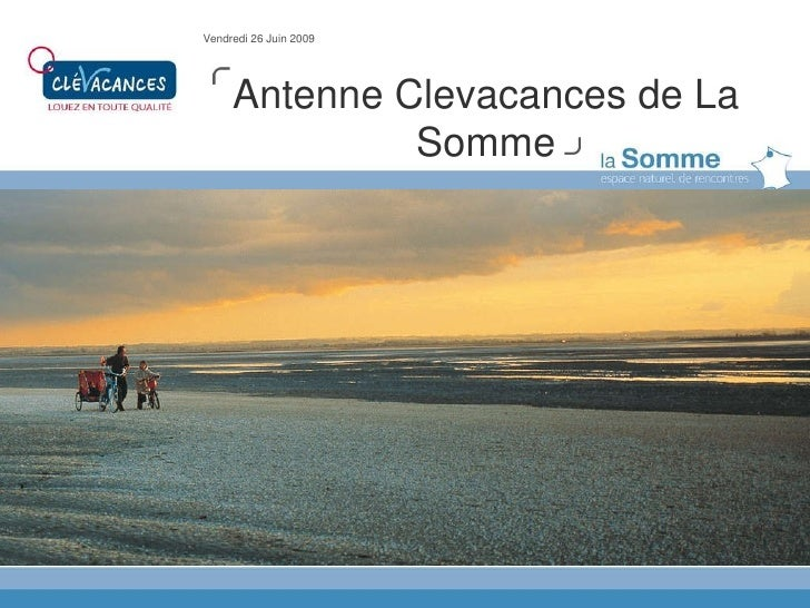 Antenne Clevacances de La Somme Vendredi 26 Juin 2009