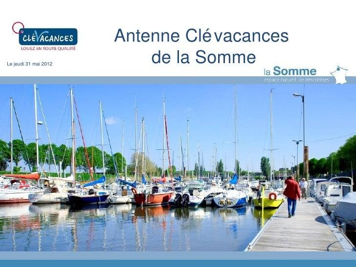 Antenne Clé vacancesLe jeudi 31 mai 2012       de la Somme