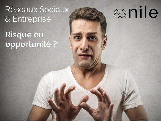 Réseaux Sociaux & Entreprise Risque ou opportunité ?