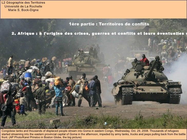 1ère partie : Territoires de conflits   2. Afrique : à l'origine des crises, guerres et conflits et leurs éventuelles solu...